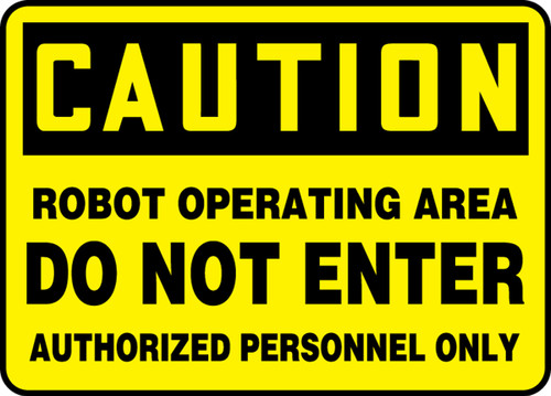 Caution - Robot Operating Area Do Not Enter Authorized Personnel Only