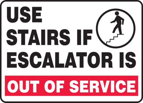 Use Stairs If Escalator Is Out Of Service Sign
