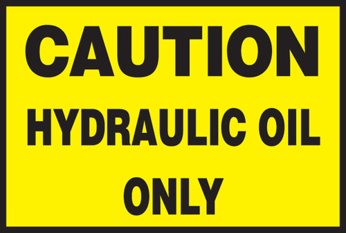 """Caution Hydraulic Oil Only - 2"""" x 3"""" - Safety Sign"""