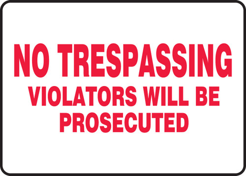 No Trespassing Violators Will Be Prosecuted - Dura-Plastic - 7'' X 10''