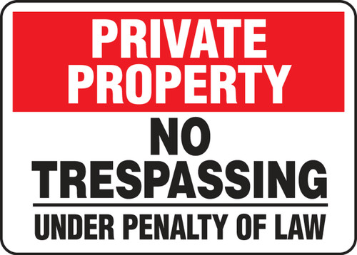 Private Property - No Trespassing Under Penalty Of Law