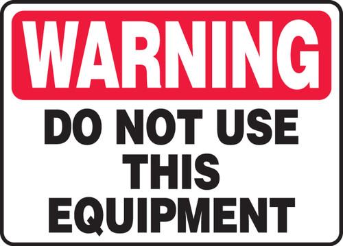 Warning - Do Not Use This Equipment - Adhesive Dura-Vinyl - 7'' X 10''