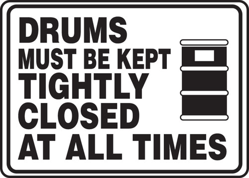 Drums Must Be Kept Tightly Closed At All Times (W/Graphic) - Adhesive Dura-Vinyl - 7'' X 10''