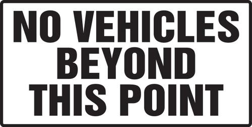 No Vehicles Beyond This Point - Adhesive Vinyl - 12'' X 24''