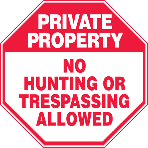 Private Property - No Hunting Or Trespassing Allowed - Adhesive Dura-Vinyl - 12'' X 12''