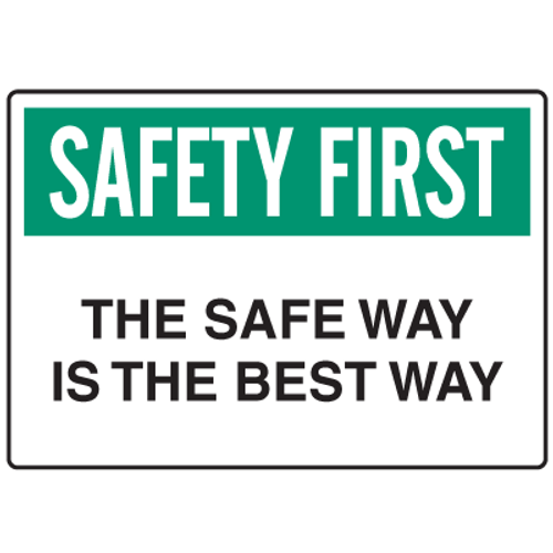 Safety First The Safe Way Is The Best Way (W/Graphic) - Aluma-Lite - 10'' X 14''