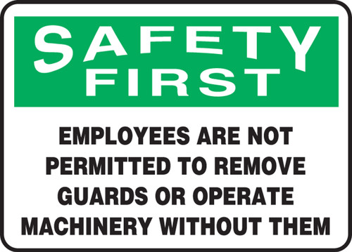 Safety First - Employees Are Not Permitted To Remove Guards....