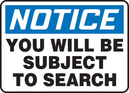 Notice- You Will Be Subject to Search Sign