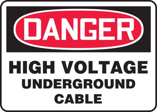 Danger - High Voltage Underground Cable - Dura-Fiberglass - 7'' X 10''