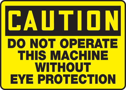 Caution - Do Not Operate This Machine Without Eye Protection 1