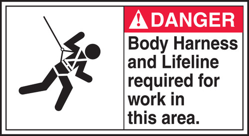 Danger - Body Harness And Lifeline Required For Work In This Area (W/Graphic) - Adhesive Vinyl - 6 1/2'' X 12''