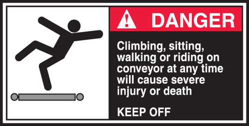 Climbing, Sitting, Walking Or Riding On Conveyor At Any Time Will Cause Severe Injury Or Death Keep Off (w/graphic)