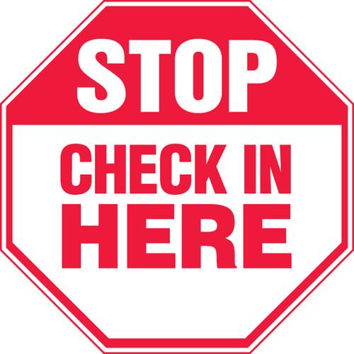 Stop - Check In Here - Aluma-Lite - 12'' X 12''