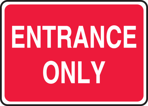 Entrance Only - Dura-Plastic - 7'' X 10''