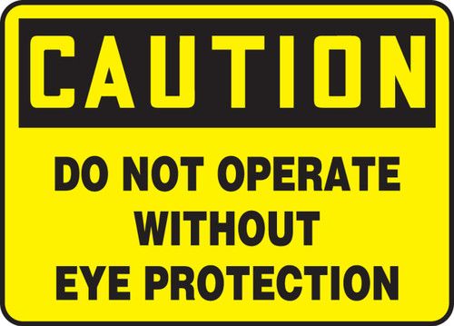 Caution - Do Not Operate Without Eye Protection