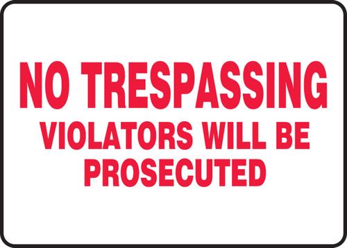 No Trespassing Violators Will Be Prosecuted - Dura-Fiberglass - 7'' X 10''