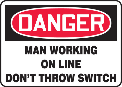 Danger - Man Working On Line Dont Throw Switch - Dura-Plastic - 10'' X 14''