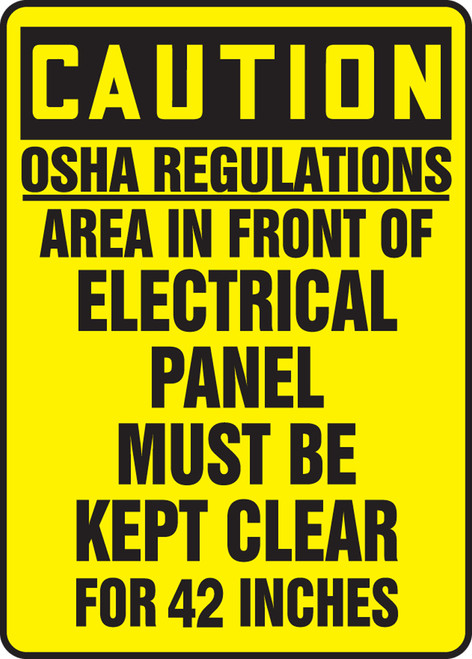 Caution - Osha Regulations Area In Front Electrical Panel Must Be Kept Clear For 42 Inches - Adhesive Dura-Vinyl - 14'' X 10''
