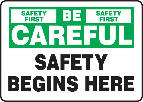 Be Careful - Safety Begins Here