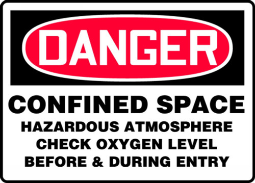 Danger - Confined Space Hazardous Atmosphere Check Oxygen Level Before & During Entry - Adhesive Vinyl - 7'' X 10''