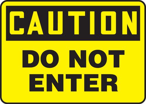 Caution - Do Not Enter - Re-Plastic - 7'' X 10''