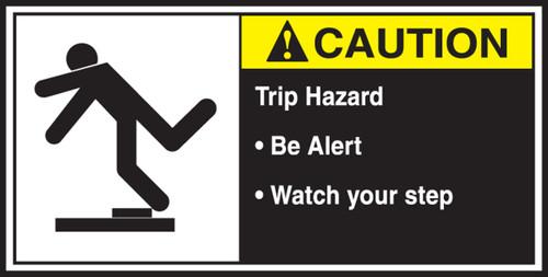 Trip Hazard Be Alert Watch Your Step Sign