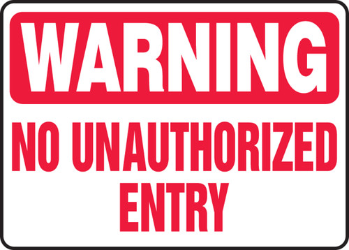 Warning - No Unauthorized Entry - Dura-Plastic - 12'' X 18''