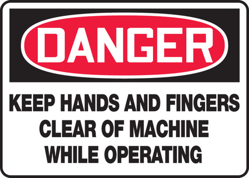 Danger - Keep Hands And Fingers Clear Of Machine While Operating