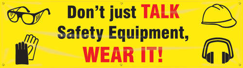 Motivational Safety Banner- Do Not Just Talk Safety Equipment, Wear It!