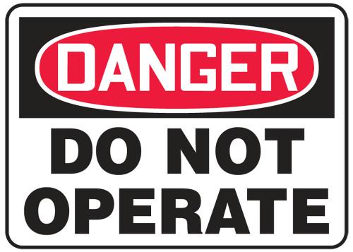 Danger - Do Not Operate - Adhesive Dura-Vinyl - 10'' X 14''