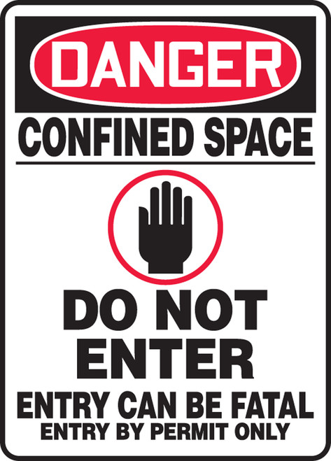 Danger - Confined Space Do Not Enter Entry Can Be Fatal Entry By Permit Only (W/Graphic) - Adhesive Dura-Vinyl - 14'' X 10''