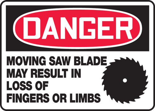 Danger - Moving Saw Blade May Result In Loss Of Fingers Or Limbs