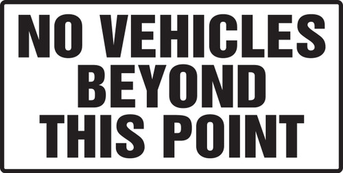 No Vehicles Beyond This Point - Plastic - 12'' X 24''