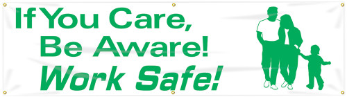 Motivational Safety Banner If You Care, Be Aware! Work Safe!