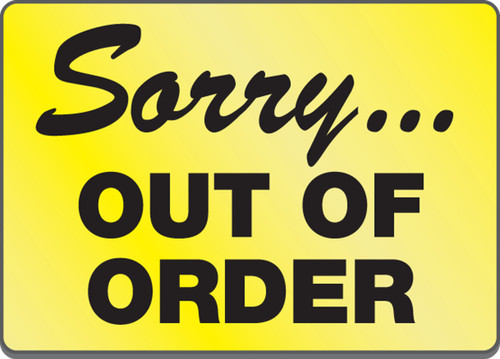 """Sorry... Out Of Order - 5"""" x 7"""" - Magnetic Vinyl Safety Sign"""