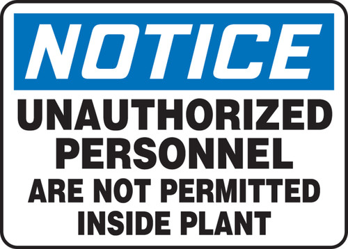 Notice - Unauthorized Personnel Are Not Permitted Inside Plant - Plastic - 10'' X 14''