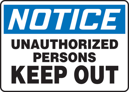 Notice - Unauthorized Persons Keep Out