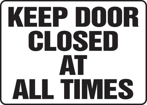 Keep Door Closed At All Times - Dura-Fiberglass - 10'' X 14''