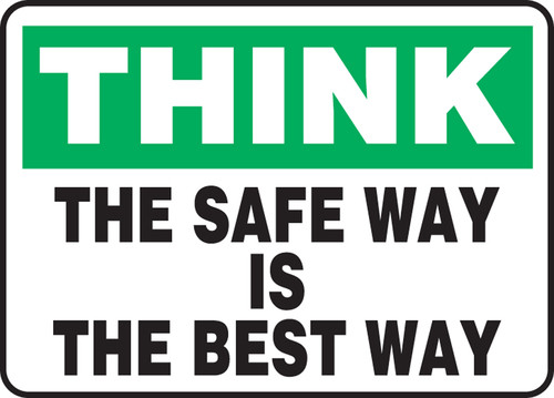 Safety First The Safe Way Is The Best Way (W/Graphic) - .040 Aluminum - 10'' X 14''