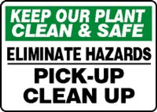 Keep Our Plant Clean & Safe Eliminate Hazards Pick-Up Clean Up