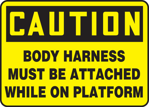 Caution - Body Harness Must Be Attached While On Platform - Re-Plastic - 7'' X 10''