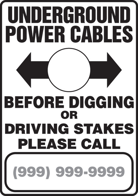 Underground Power Cables Before Digging Or Driving Stakes Please Call ___ - Re-Plastic - 14'' X 10''