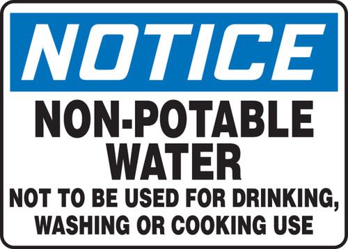 Notice - Non-Potable Water Not To Be Used For Drinking, Washing Or Cooking Use - Dura-Plastic - 10'' X 14''