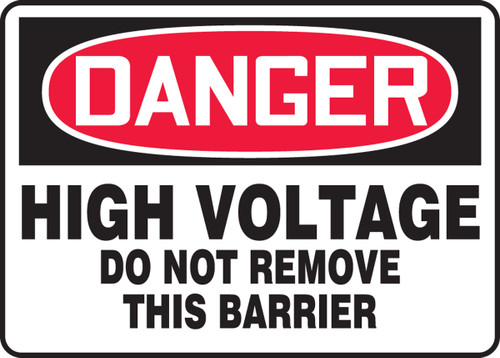 Danger - High Voltage Do Not Remove This Barrier - Adhesive Dura-Vinyl - 10'' X 14''