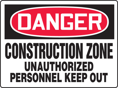 Danger - Construction Zone Unauthorized Personnel Keep Out - Plastic - 18'' X 24''