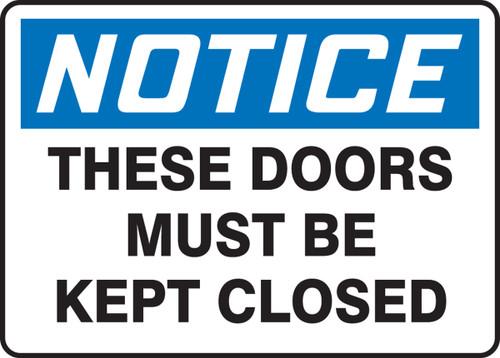 Notice - These Doors Must Be Kept Closed - Dura-Plastic - 10'' X 14''