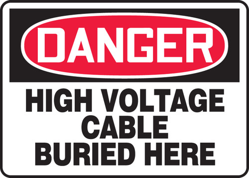 Danger - High Voltage Cable Buried Here - Adhesive Dura-Vinyl - 10'' X 14''