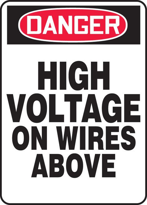 Danger - High Voltage On Wires Above - Aluma-Lite - 14'' X 10''