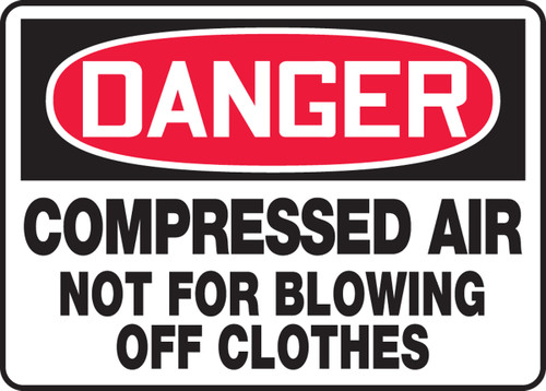 Danger - Compressed Air Not For Blowing Off Clothes - Adhesive Dura-Vinyl - 7'' X 10''