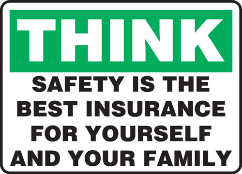 Think- Safety Is The Best Insurance For Yourself And Your Family